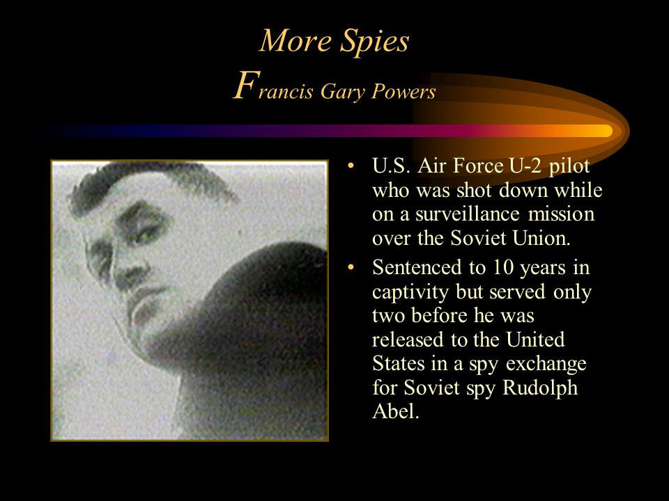 More Spies F rancis Gary Powers U.S.