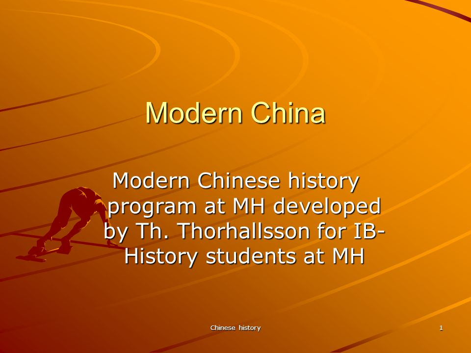 Chinese history 1 Modern China Modern Chinese history program at MH developed by Th.