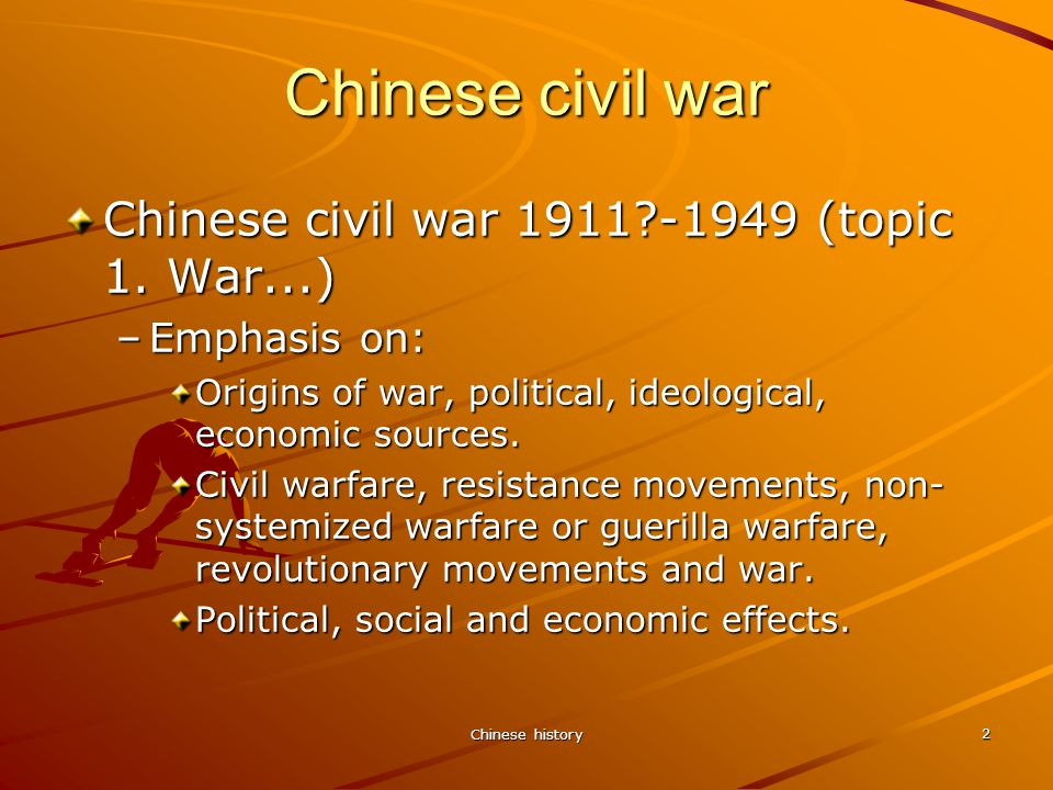 Chinese history 2 Chinese civil war Chinese civil war 1911 -1949 (topic 1.