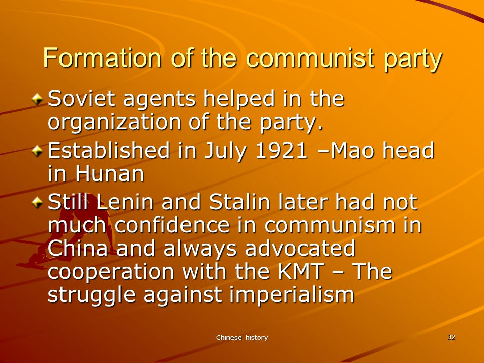 Chinese history 32 Formation of the communist party Soviet agents helped in the organization of the party.