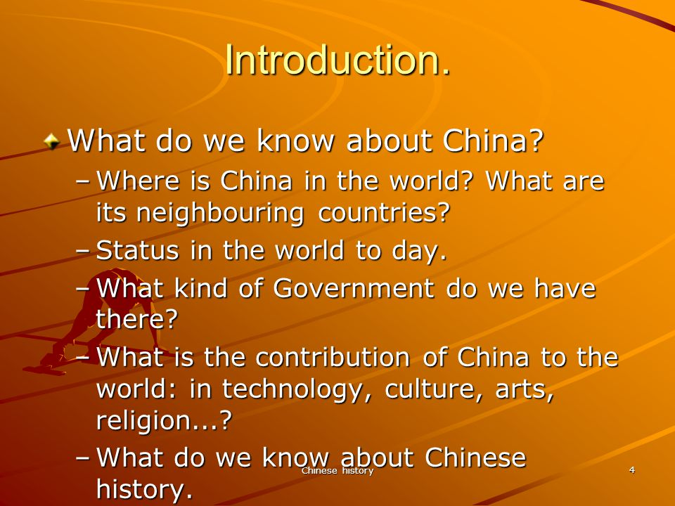 Chinese history 4 Introduction. What do we know about China.