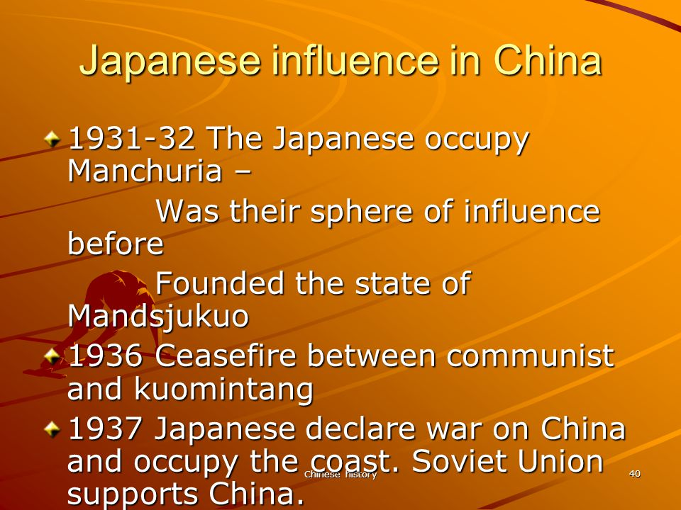 Chinese history 40 Japanese influence in China 1931-32 The Japanese occupy Manchuria – Was their sphere of influence before Founded the state of Mandsjukuo 1936 Ceasefire between communist and kuomintang 1937 Japanese declare war on China and occupy the coast.