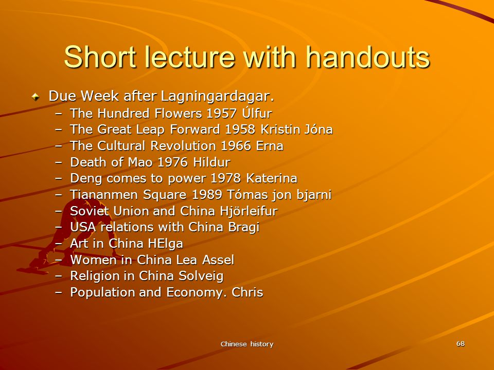 Chinese history 68 Short lecture with handouts Due Week after Lagningardagar.