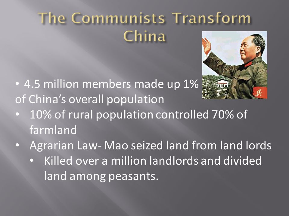  Lead by the Red Guards  Militia formed by high school and college students  Goal was to establish communist society of peasants and workers  Red Guards shut down schools and targeted anyone who resisted  Chaos threatened the economy but shutting down farms and Factories  In 1968, Mao ordered his army to shut down the Red Gaurds.