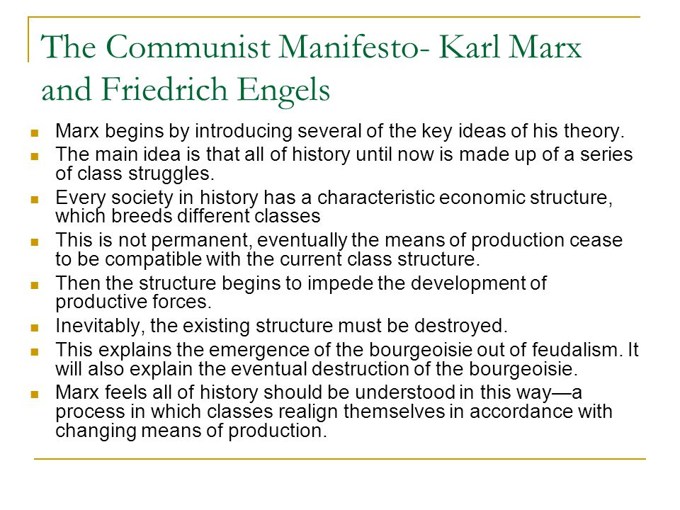 The Communist Manifesto- Karl Marx and Friedrich Engels Marx begins by introducing several of the key ideas of his theory.