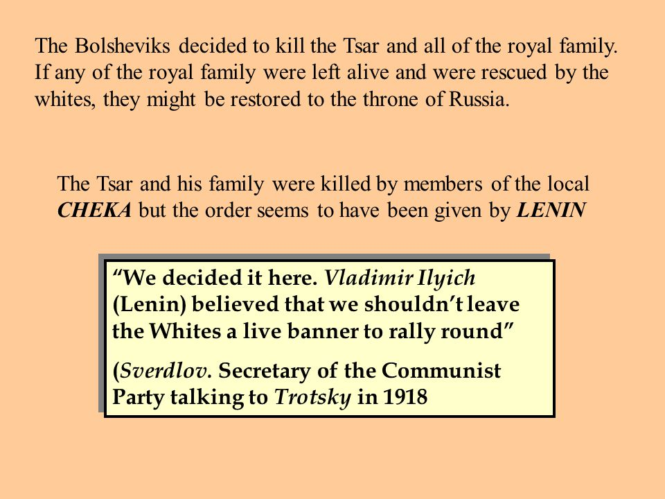 The Fate of the Royal Family The Tsar and his family were taken captive by the Bolsheviks and moved to Ekaterinburg in the Ural mountains, a long way from St Petersburg.