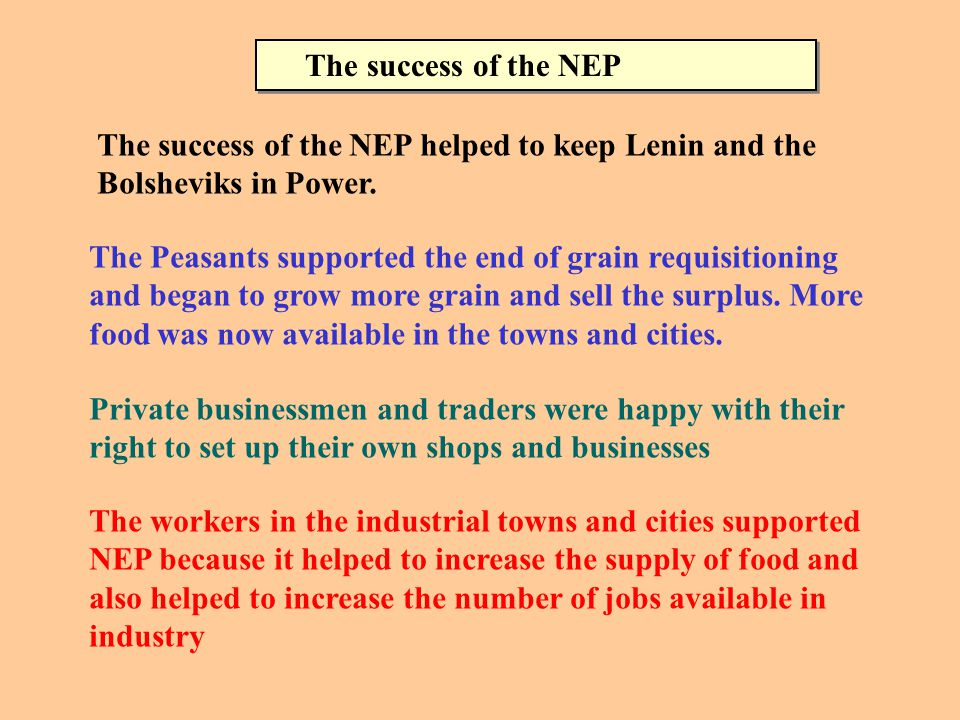 The NEW Economic Policy (NEP) The New Economic Policy helped Russian agriculture and industry to gradually improve.