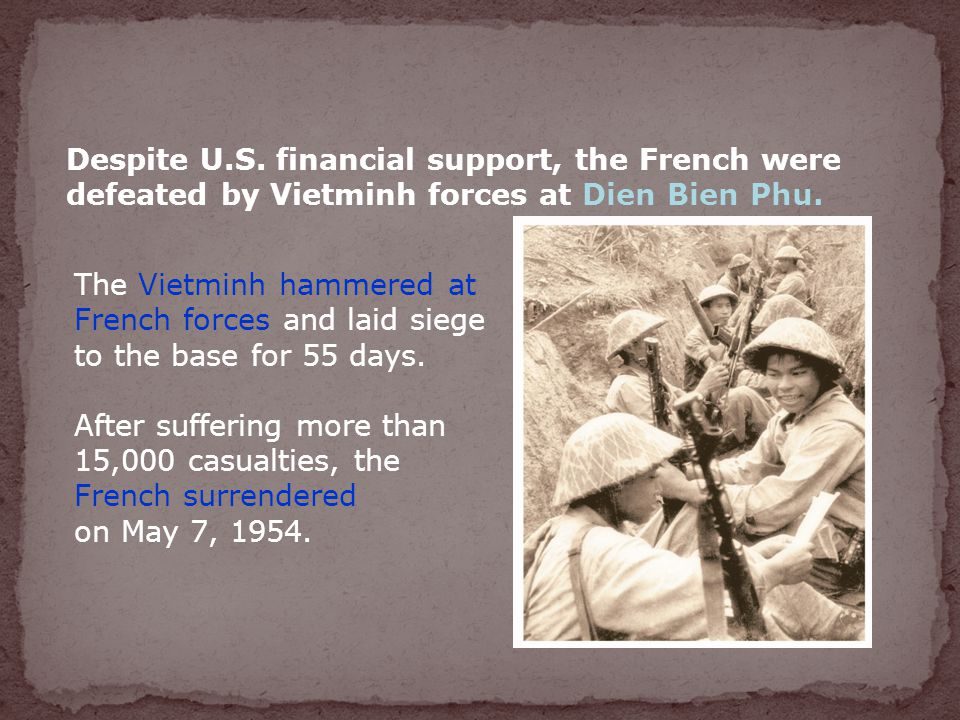 The Vietminh hammered at French forces and laid siege to the base for 55 days.