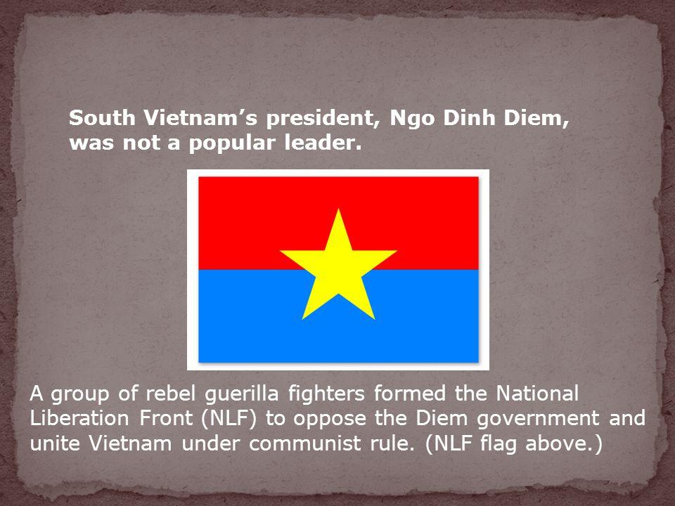 South Vietnam's president, Ngo Dinh Diem, was not a popular leader.