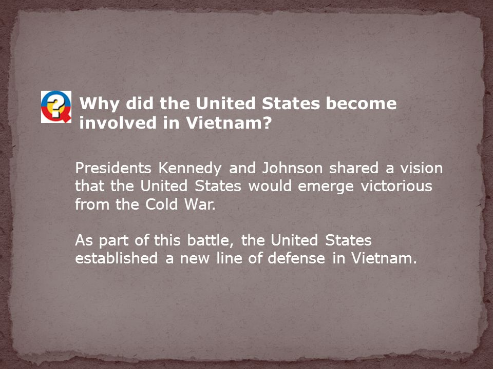 Why did the United States become involved in Vietnam.