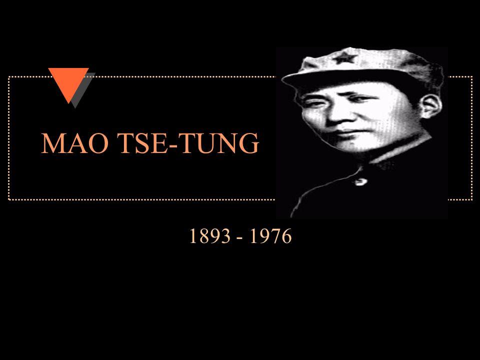 MAO TSE-TUNG 1893 - 1976