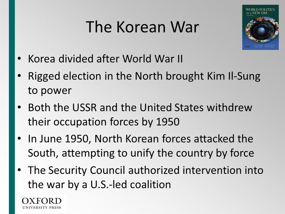 The Korean War Korea divided after World War II Rigged election in the North brought Kim Il-Sung to power Both the USSR and the United States withdrew