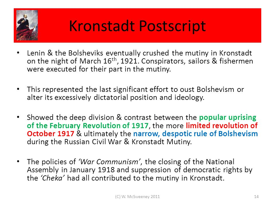 Kronstadt Postscript Lenin & the Bolsheviks eventually crushed the mutiny in Kronstadt on the night of March 16 th, 1921.