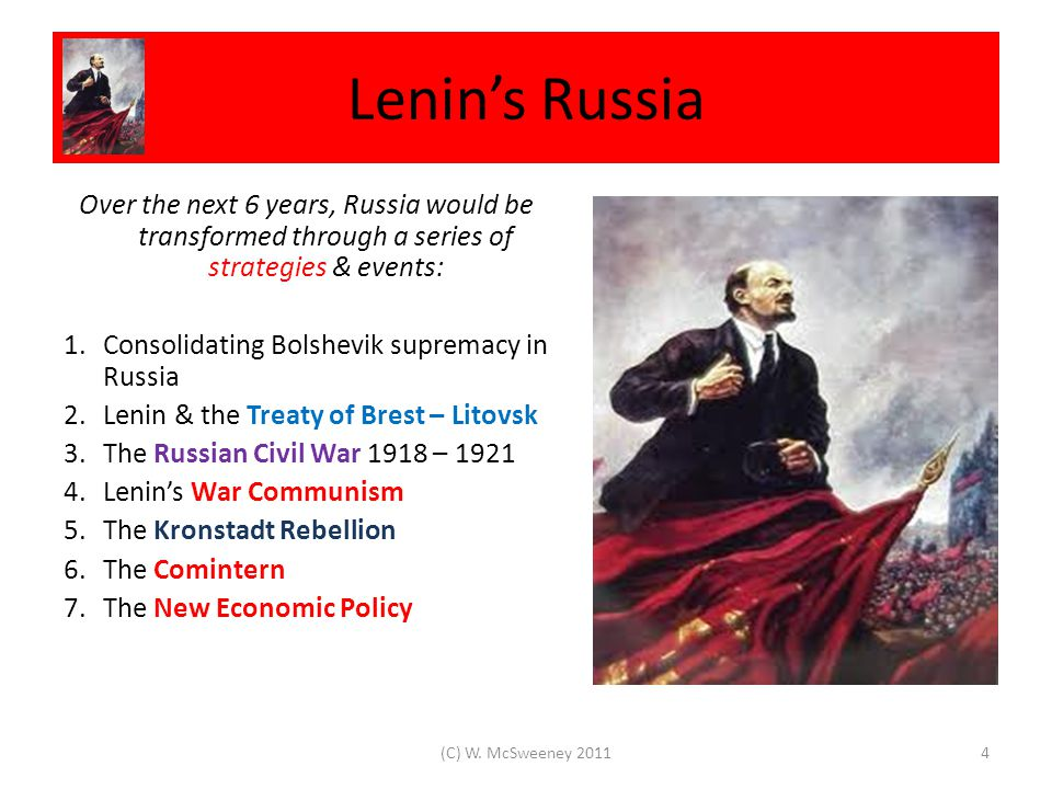 The First Days of Leninism Lenin believed that Western Europe would soon be swept by International Communism.