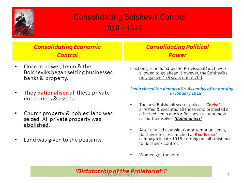 Consolidating Bolshevik Control 1918 – 1920 Once in power, Lenin & the Bolsheviks began seizing businesses, banks & property.