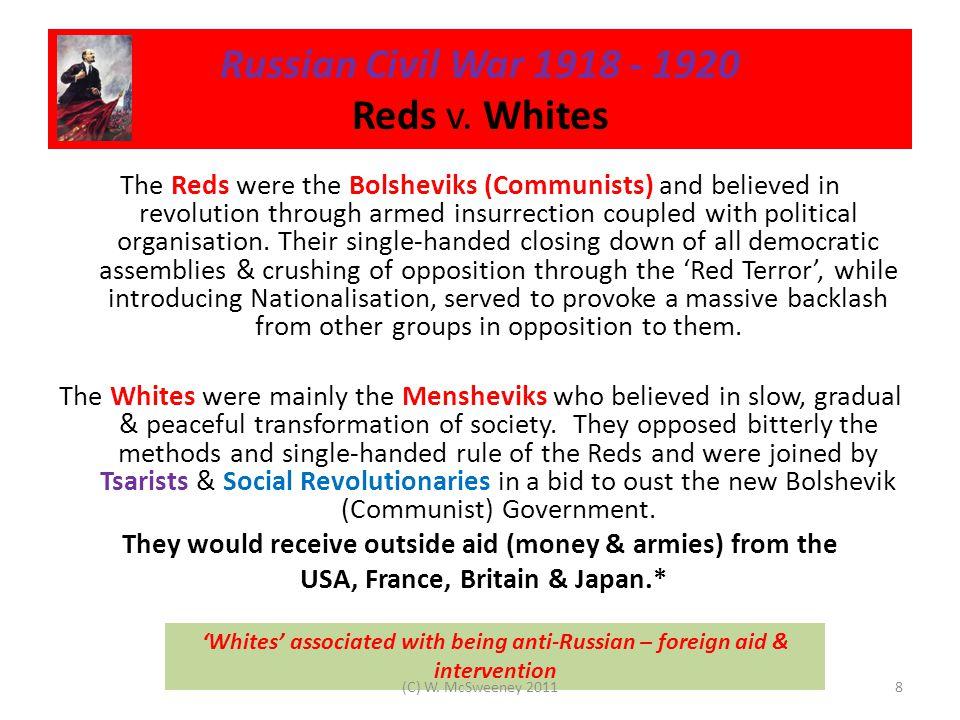 Russian Civil War 1918 - 1920 Lenin introduced 'War Communism' during the Civil War struggle.