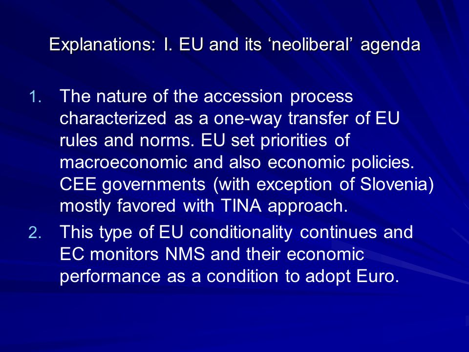 Explanations: I. EU and its 'neoliberal' agenda 1.