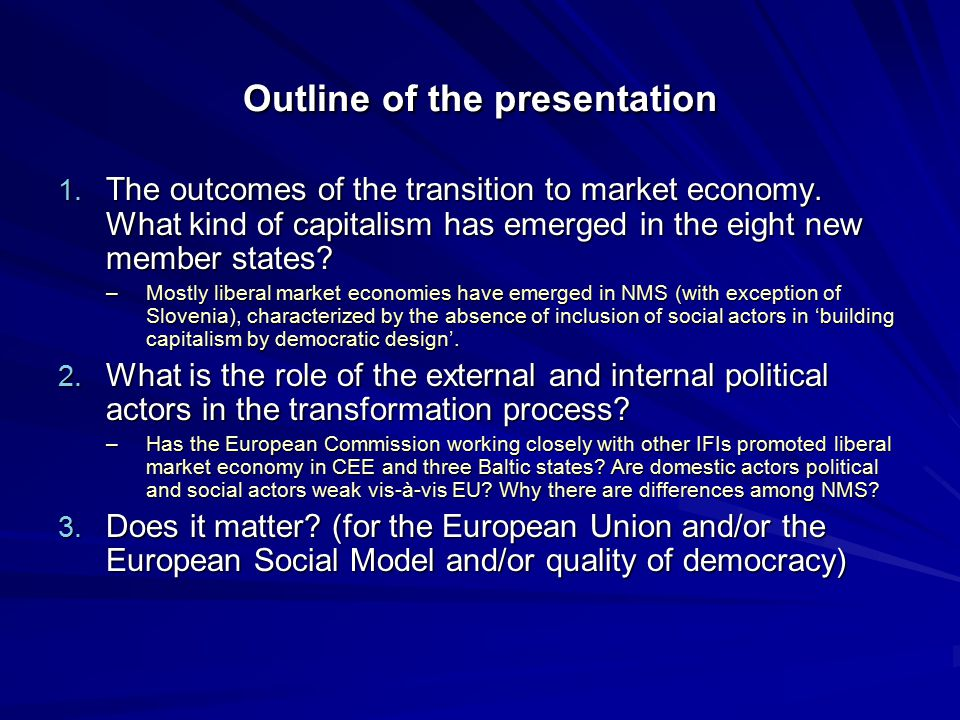 Outline of the presentation 1. The outcomes of the transition to market economy.