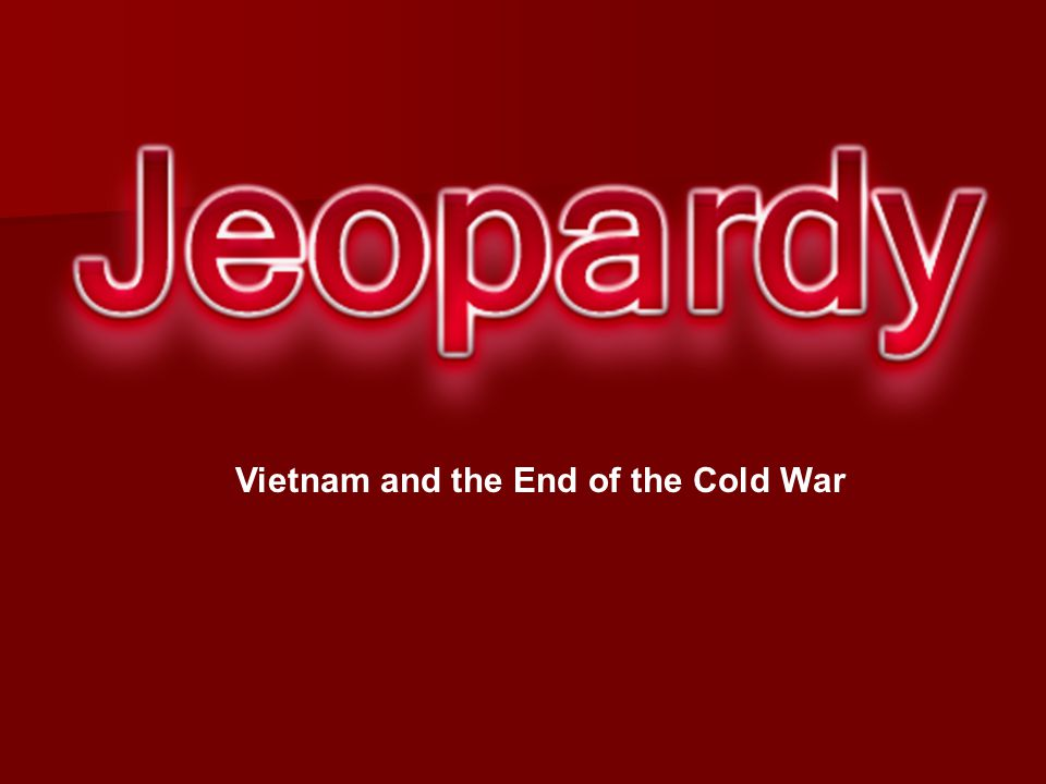 Vietnam and the End of the Cold War