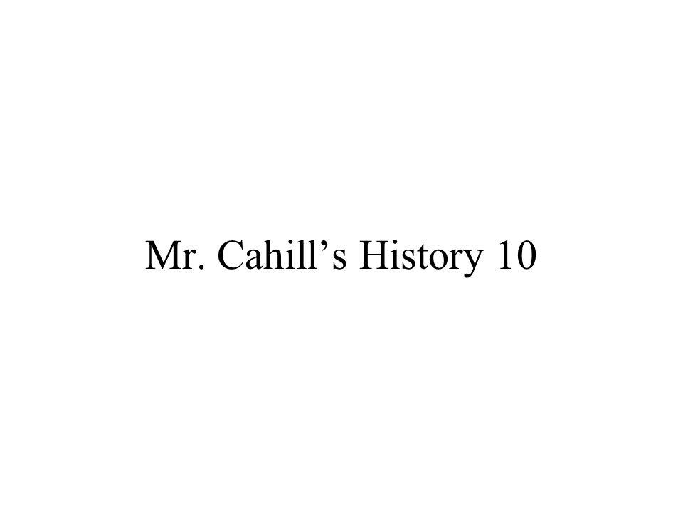 Mr. Cahill's History 10