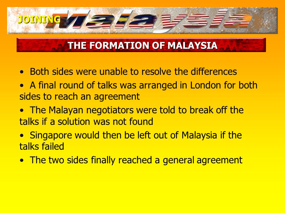 THE FORMATION OF MALAYSIA JOINING What were the main areas of disagreement?