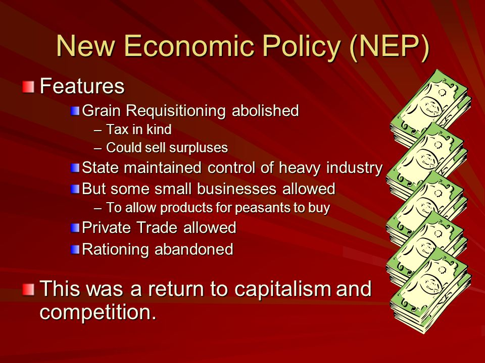 New Economic Policy (NEP) To regain popular support, Lenin relaxed War Communism with the New Economic Policy (NEP). Lenin's pragmatic about turn Leni