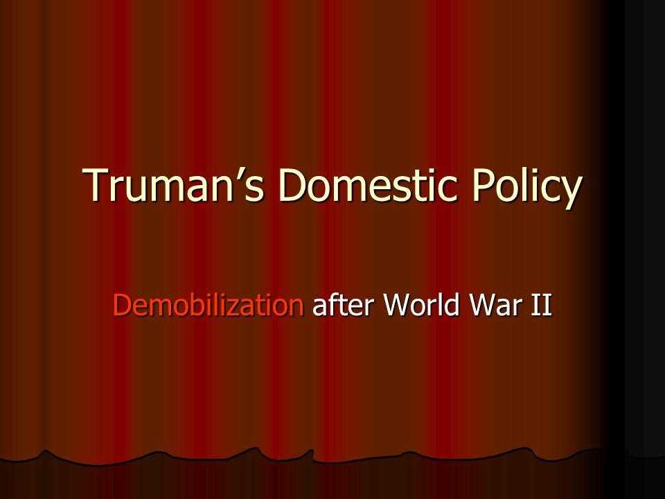 Truman's Domestic Policy Demobilization after World War II