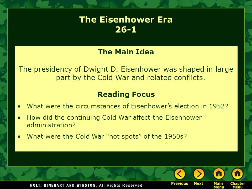The Eisenhower Era 26-1 The Main Idea The presidency of Dwight D.