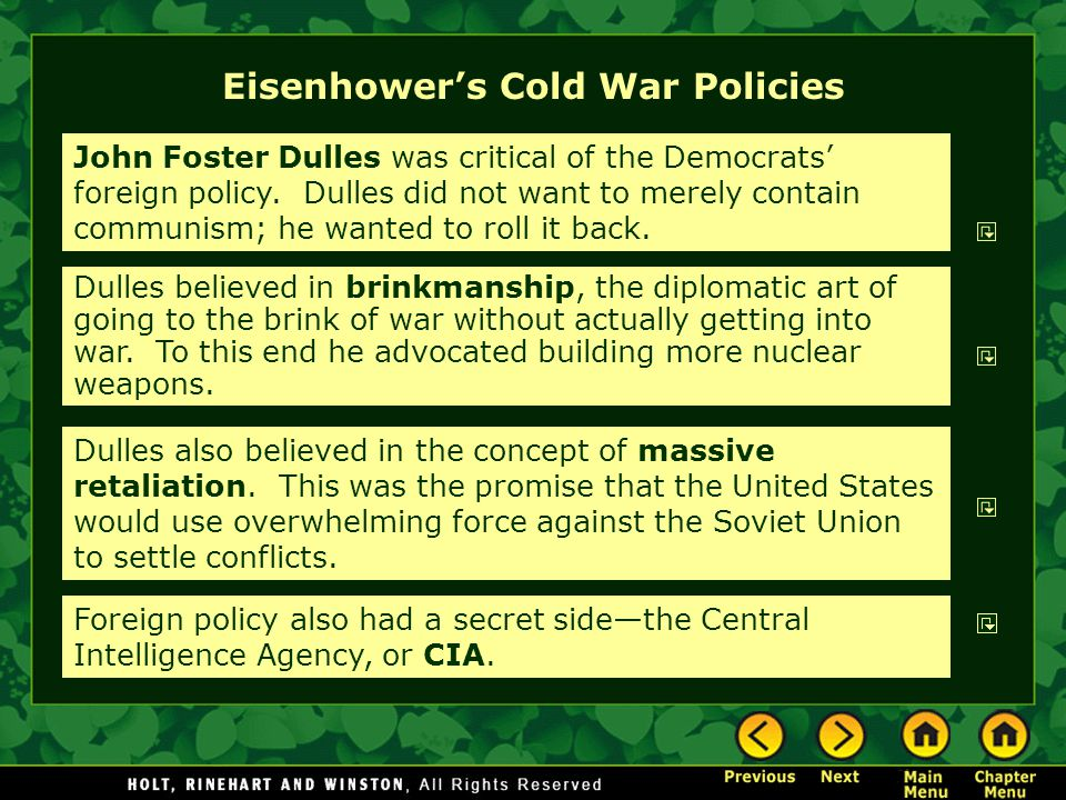 Eisenhower's Cold War Policies John Foster Dulles was critical of the Democrats' foreign policy.