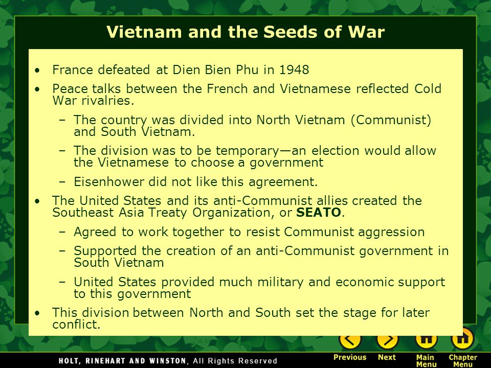 Vietnam and the Seeds of War France defeated at Dien Bien Phu in 1948 Peace talks between the French and Vietnamese reflected Cold War rivalries.