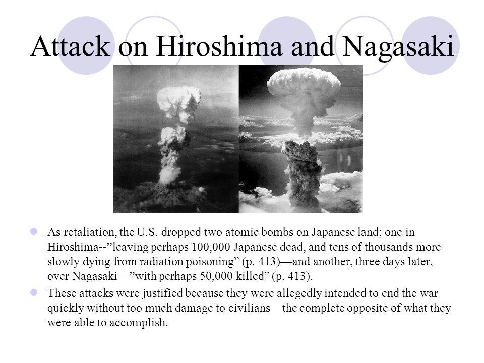 Attack on Hiroshima and Nagasaki As retaliation, the U.S.