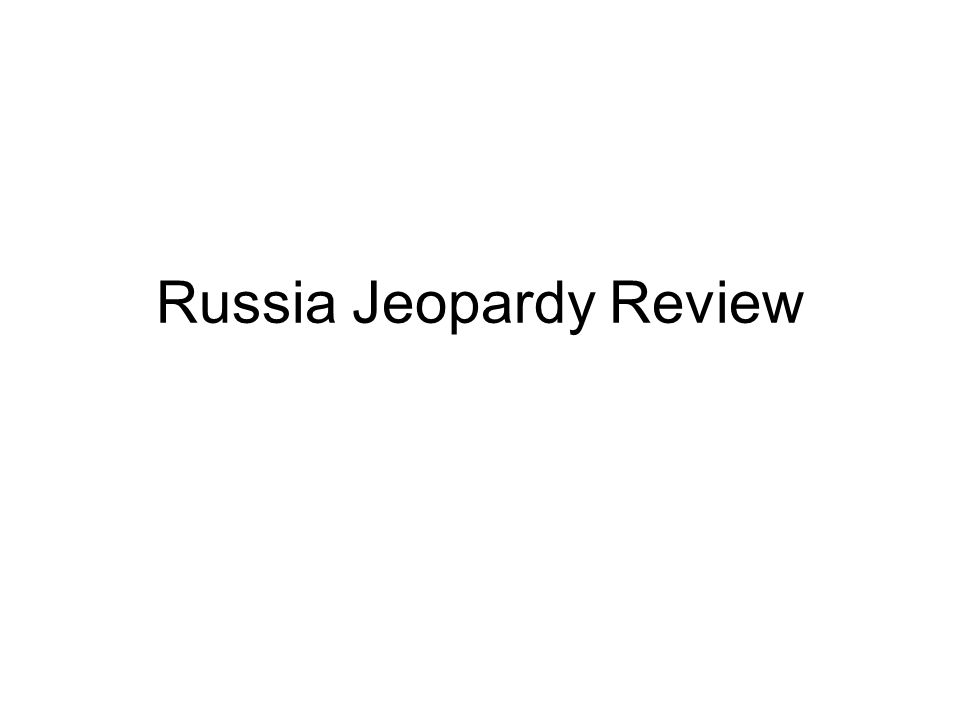 Russia Jeopardy Review