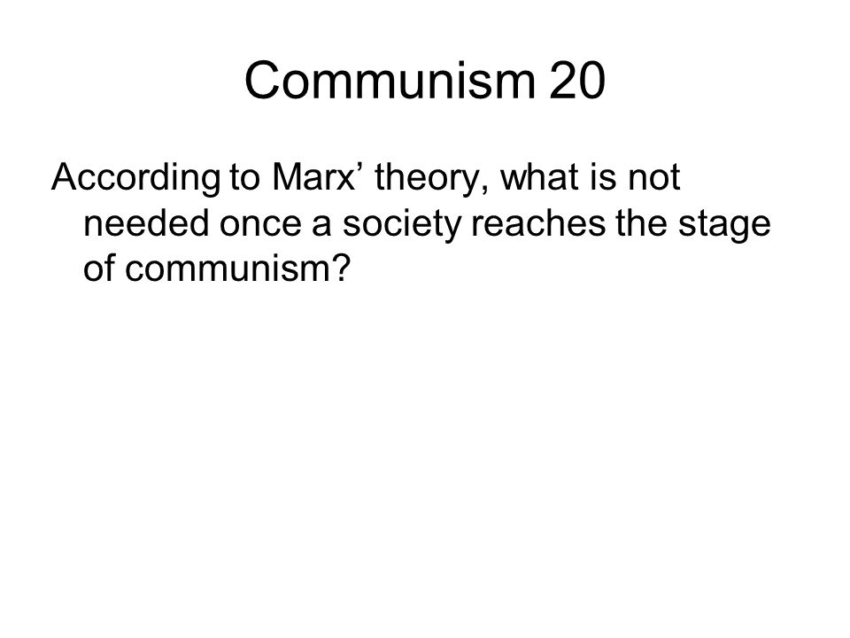 Communism 30 Name 2 reasons a communist would say it is immoral to be greedy.