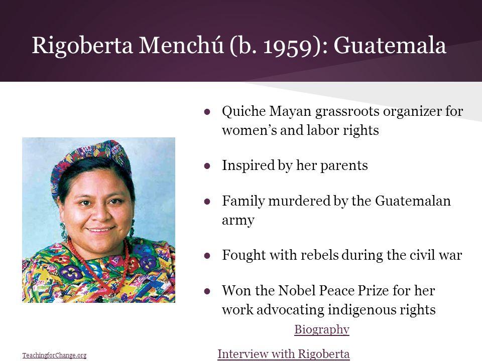 Rigoberta Menchú (b.