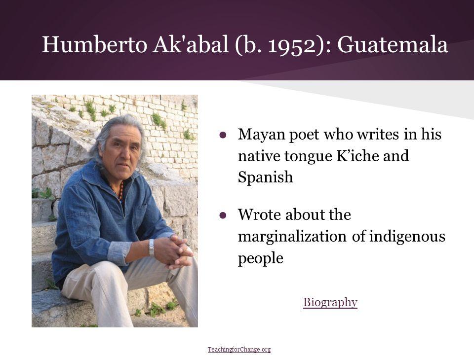 Humberto Ak abal (b.