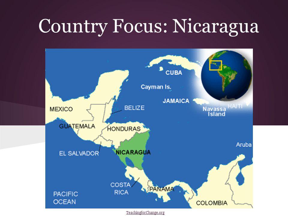 Country Focus: Nicaragua TeachingforChange.org