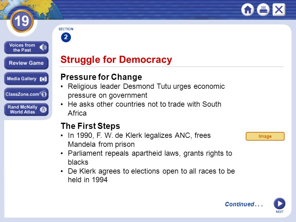 NEXT Struggle for Democracy Pressure for Change Religious leader Desmond Tutu urges economic pressure on government He asks other countries not to trade with South Africa SECTION 2 The First Steps In 1990, F.