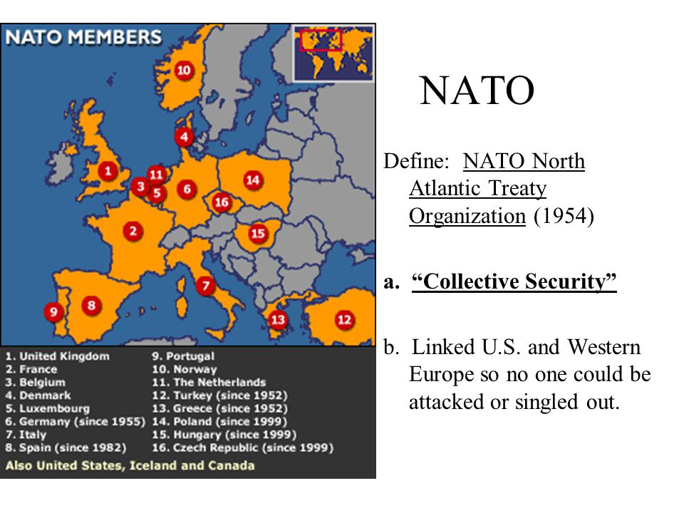 NATO Define: NATO North Atlantic Treaty Organization (1954) a.