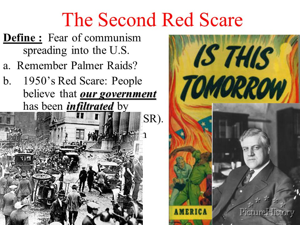 The Second Red Scare Define : Fear of communism spreading into the U.S.