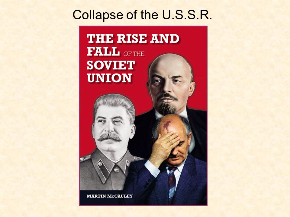 Collapse of the U.S.S.R.