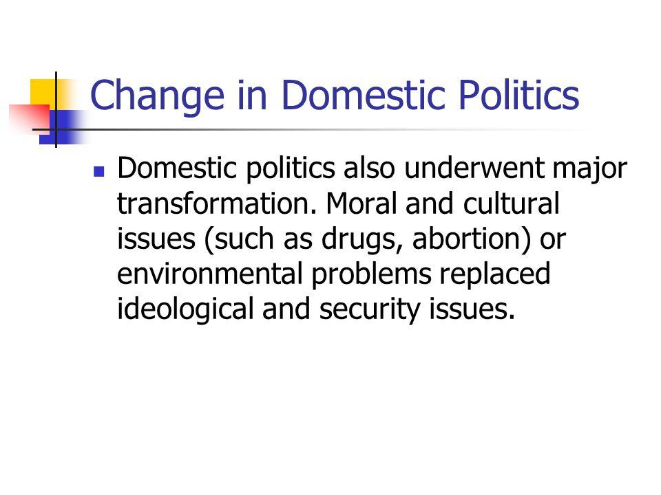 Change in Domestic Politics Domestic politics also underwent major transformation.