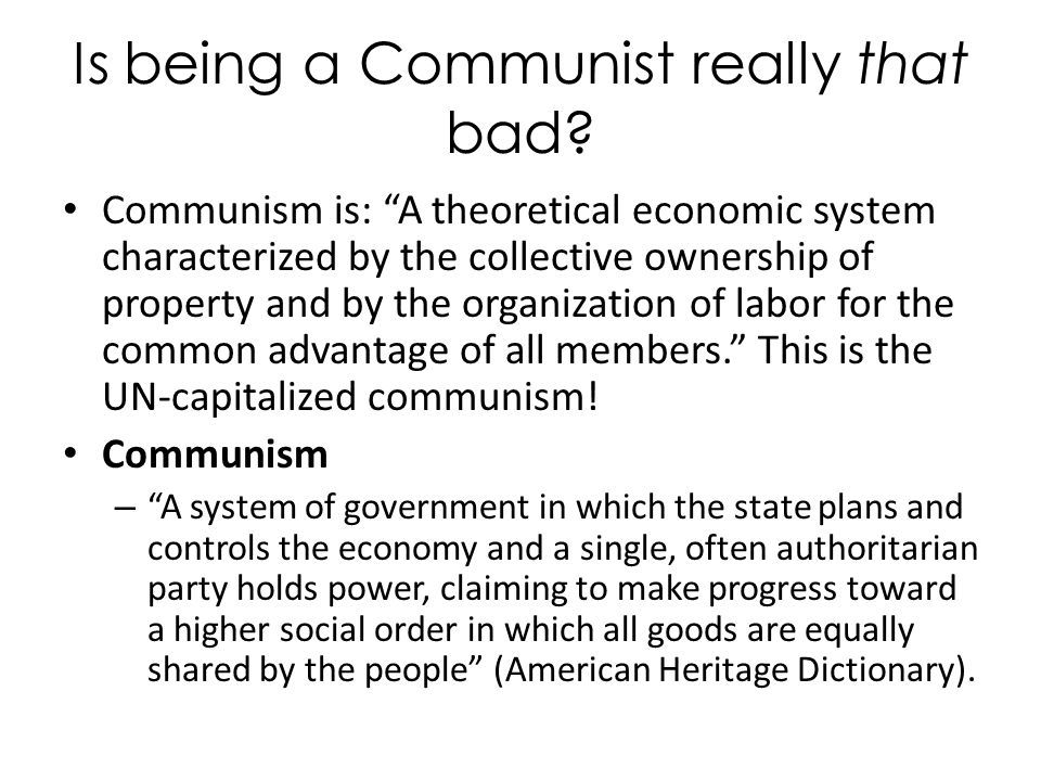 It's a matter of opinion… There are currently eighteen countries who are controlled by communism.