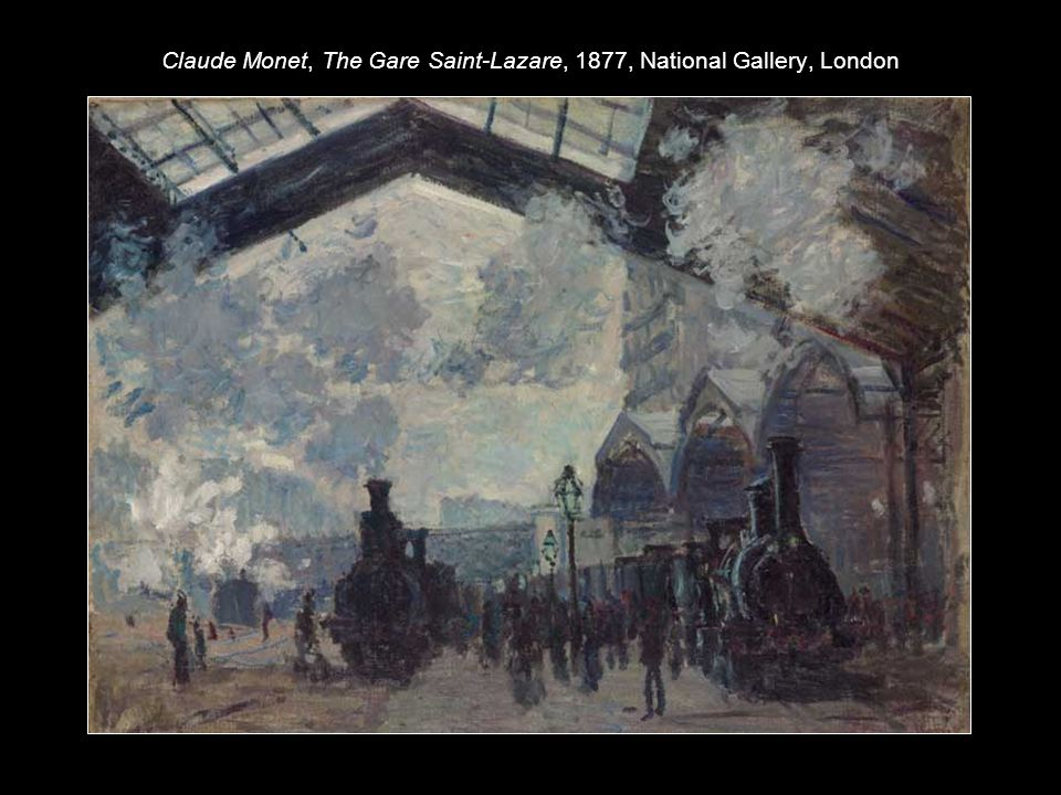 Claude Monet, The Gare Saint-Lazare, 1877, National Gallery, London