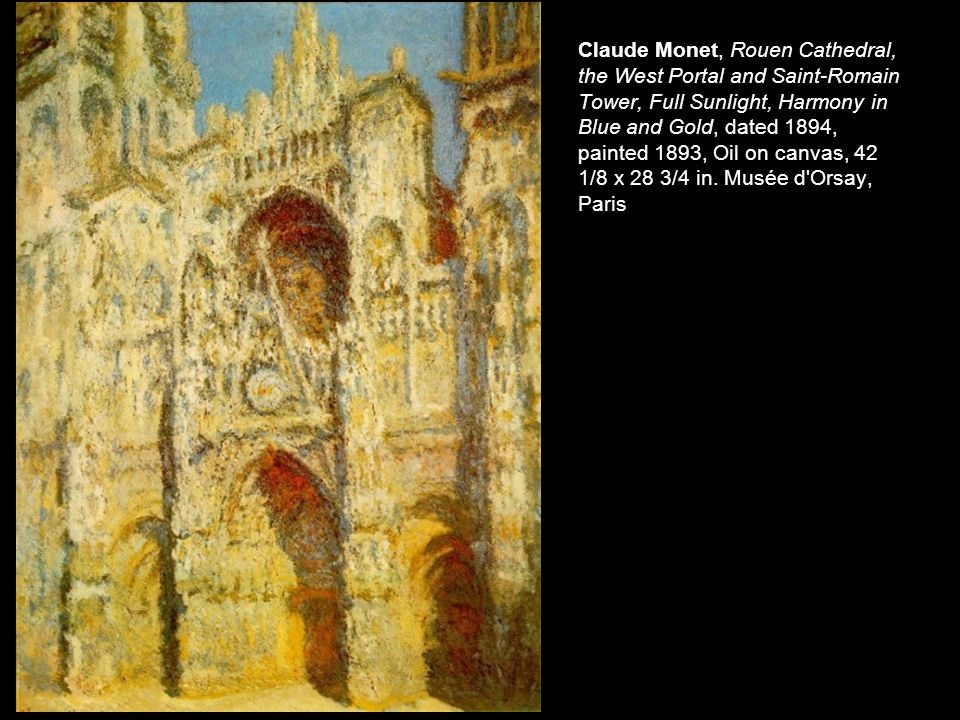 Claude Monet, Rouen Cathedral, the West Portal and Saint-Romain Tower, Full Sunlight, Harmony in Blue and Gold, dated 1894, painted 1893, Oil on canvas, 42 1/8 x 28 3/4 in.