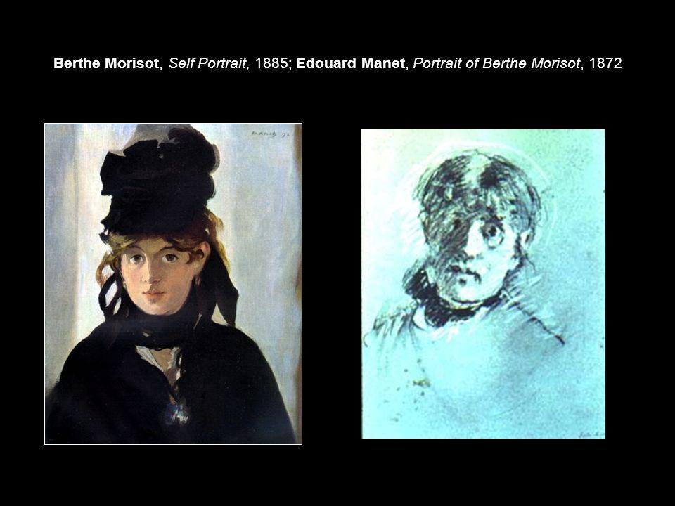 Berthe Morisot, Self Portrait, 1885; Edouard Manet, Portrait of Berthe Morisot, 1872
