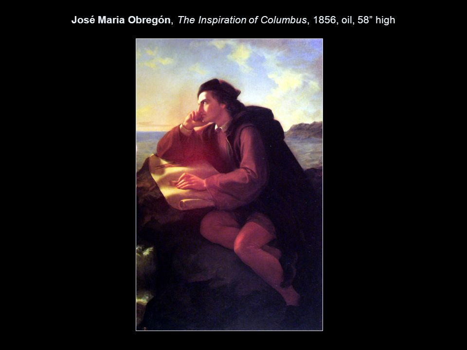 José Maria Obregón, The Inspiration of Columbus, 1856, oil, 58 high