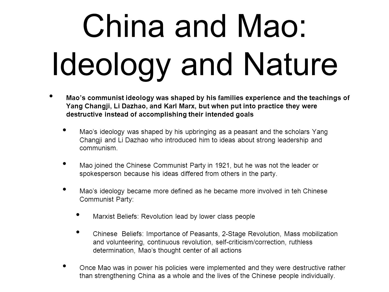 China and Mao: Ideology and Nature Mao's communist ideology was shaped by his families experience and the teachings of Yang Changji, Li Dazhao, and Ka