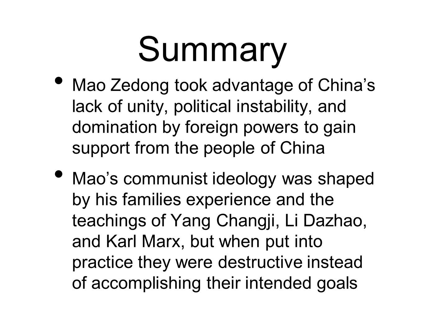 Summary Mao Zedong took advantage of China's lack of unity, political instability, and domination by foreign powers to gain support from the people of