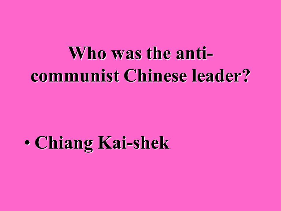 Who was the Communist Chinese leader? Mao ZedongMao Zedong