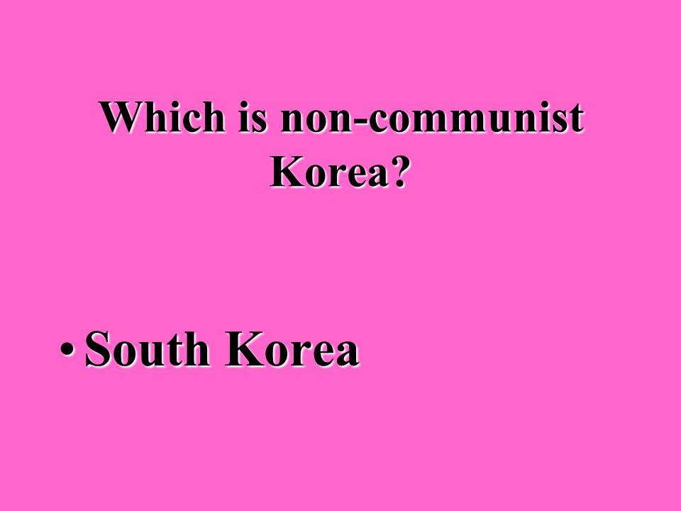 Which is the communist Korea? North KoreaNorth Korea